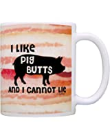 Bacon Gift I Like Pig Butts and I Cannot Lie BBQ Competition Gag Gift Coffee Mug Tea Cup Bacon
