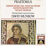 Praetorius: Dances From Terpsichore / Motets