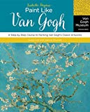 exterior paint color ideas Fantastic Forgeries: Paint Like Van Gogh: A Step-by-Step Course to Painting Van Gogh's Classic Artworks