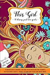 This Girl - A Diary Just For Girls: A Mindfulness Journal for Kids Filled with Writing Prompts Inspirational Quotes Things to Draw and Color and Much More Paperback