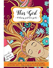 This Girl - A Diary Just For Girls: A Mindfulness Journal for Kids Filled with Writing Prompts Inspirational Quotes Things to Draw and Color and Much More