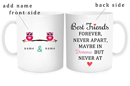 Personalized Friend Mug with Quote - Best Friends Forever Never Apart,  Maybe In Distance But Never In Heart - Custom Add Name, Customized  Friendship ...