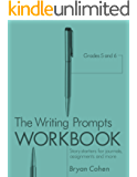 The Writing Prompts Workbook, Grades 5-6: Story Starters for Journals, Assignments and More (The Writing Prompts Workbook Series 3)
