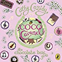 Coco Caramel: The Chocolate Box Girls, Book 4 Audiobook by Cathy Cassidy Narrated by Sophie Shad