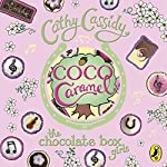 Coco Caramel: The Chocolate Box Girls, Book 4 | Cathy Cassidy