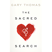 The Sacred Search: What If It's Not about Who You Marry, But Why? (English Edition)