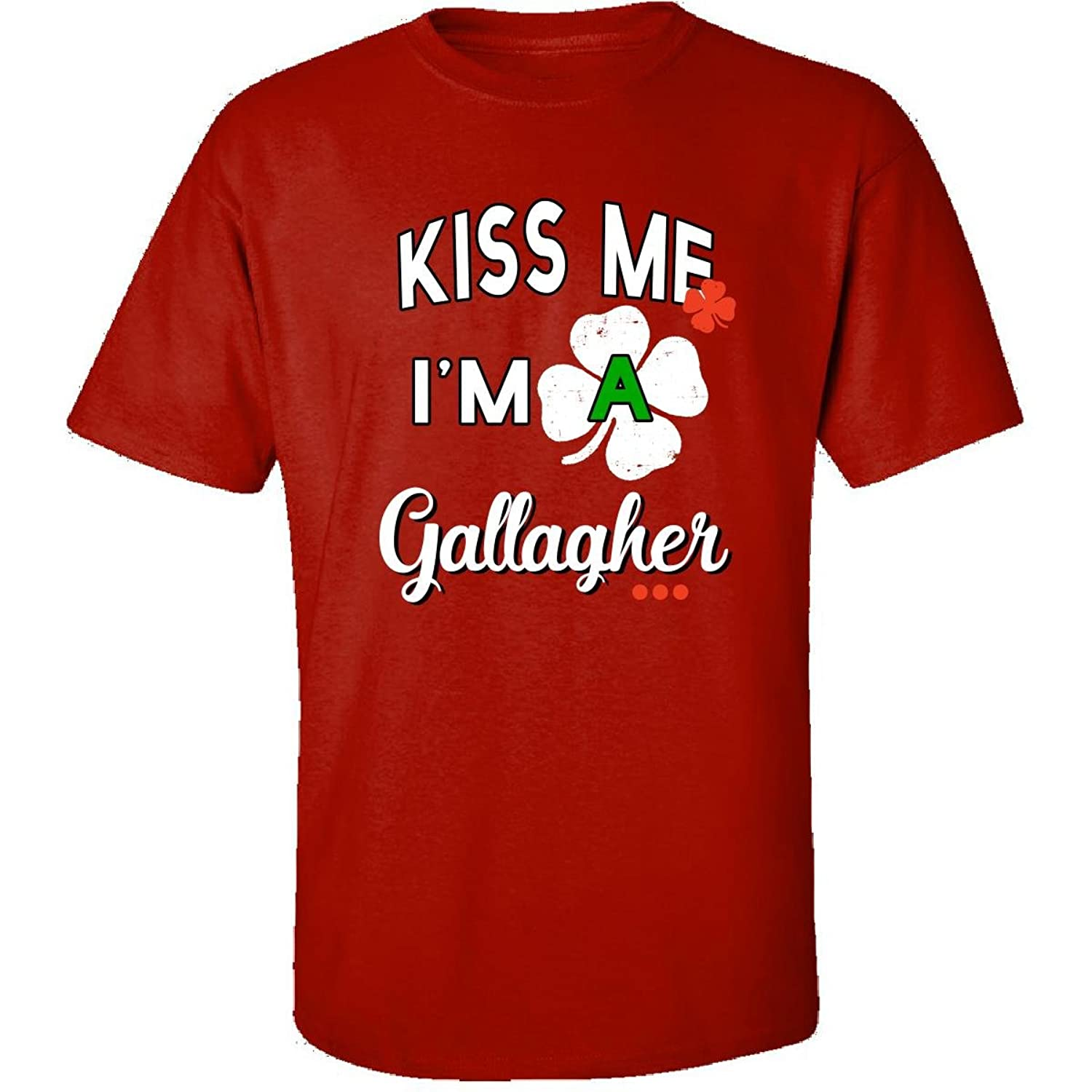 Funny St Patricks Day Irish Gift - Kiss Me Im A Gallagher - Adult Shirt