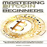 Mastering Bitcoin for Beginners | James J Foskey