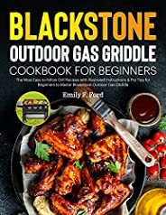 Blackstone Outdoor Gas Griddle Cookbook for Beginners: The Most Easy-to-follow Grill Recipes with Illustrated