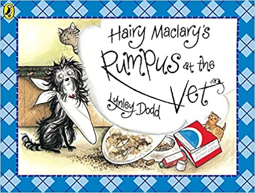 Hairy Maclary's Rumpus At The Vet (Hairy Maclary and Friends ...