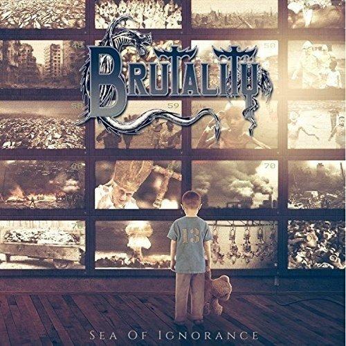CD : Brutality - Sea Of Ignorance (United Kingdom - Import)