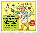 Grandpas Cloudy With a Chance of Meatballs Cookbook by Barrett, Judi (2013) Spiral-bound
