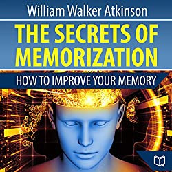 The Secrets of Memorization: How to Improve Your Memory
