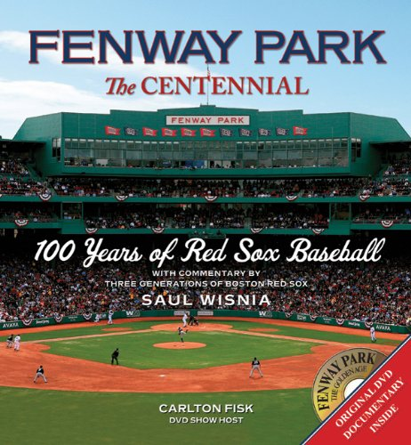 Read Online Fenway Park: The Centennial: 100 Years of Red Sox Baseball ebook