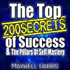 The Top 200 Secrets of Success &The Pillars of Self-Mastery