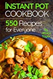#3: Instant Pot Pressure Cooker Cookbook:: 550 Recipes for Any Budget. Simple And Quality Guide For Beginners And Advanced