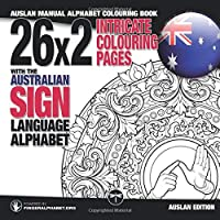 26x2 Intricate Colouring Pages with the Australian Sign Language Alphabet: AUSLAN Manual Alphabet Colouring Book (3)