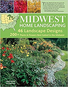 Midwest Home Landscaping, 3rd Edition: Including South Central Canada:  Roger Holmes Mr., Rita Buchanan, Landscaping, How To: 9781580114974:  Amazon.com: ...