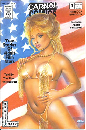 Carnal Comics True Stories Of Adult Film Stars Rebecca Bardoux 1 Re Visionary Press Amazon Com Books