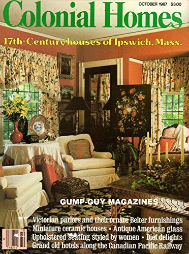Cottage Staffordshire (COLONIAL HOMES October 1987 Magazine VICTORIAN PARLORS AND THEIR ORNATE BELTER FURNISHINGS 17th-Century Houses Of Ipswich, Mass. MINIATURE CERAMIC HOUSES Antique American Glass CROSSING CANADA BY RAIL)