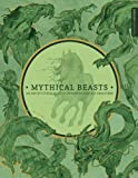 Mythical Beasts: An Artist's Field Guide to