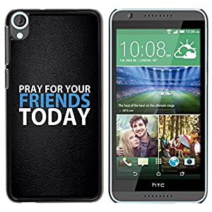 Paccase / SLIM PC / Aliminium Casa Carcasa Funda Case Cover para - BIBLE Pray For Your Friends Today - HTC Desire 820