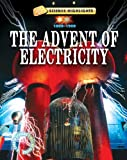 The Advent of Electricity, 1800-1900, Charlie Samuels, 1433941481