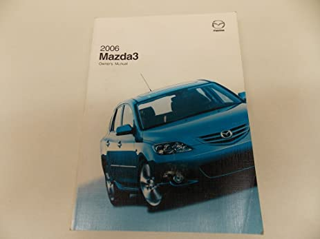 amazon com 06 2006 mazda 3 owners manual book guide 7877 automotive rh amazon com mazda 3 2006 owners manual pdf 2006 mazda 3 sedan owners manual