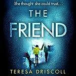 The Friend   Teresa Driscoll