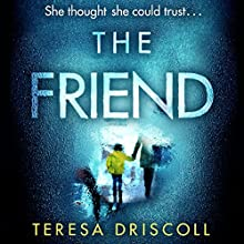 The Friend Audiobook by Teresa Driscoll Narrated by Henrietta Meire