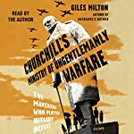 Churchill's Ministry of Ungentlemanly Warfare: The Mavericks Who Plotted Hitler's Defeat | Giles Milton