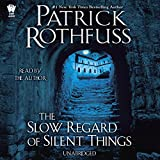 The Slow Regard of Silent Things: Kingkiller Chronicle, Book 2.5