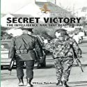 Secret Victory: The Intelligence War That Beat the IRA Hörbuch von Dr William Matchett Gesprochen von: Nick Cracknell