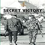 Secret Victory: The Intelligence War That Beat the IRA | Dr William Matchett