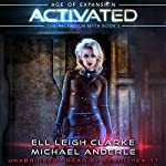 Activated: Age of Expansion: The Ascension Myth, Book 2 | Michael Anderle,Ell Leigh Clarke