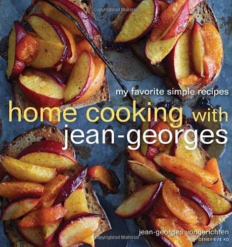 Home Cooking with Jean-Georges: My Favorite Simple Recipes by Jean-Georges Vongerichten, Genevieve Ko