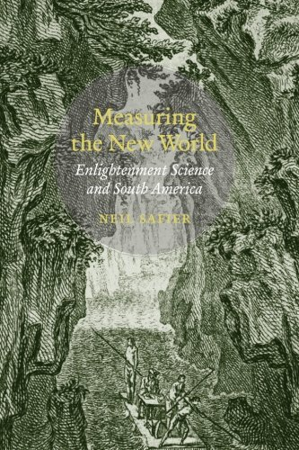 Measuring the New World: Enlightenment Science and South America pdf