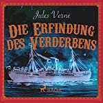 Die Erfindung des Verderbens | Jules Verne