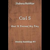 Ctrl S (Nonstop Ramblings Book 3) (English Edition)