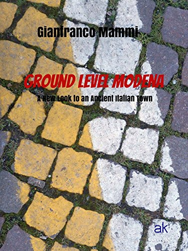 (Ground Level Modena. A New Look to an Ancient Italian Town)