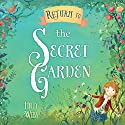 Return to the Secret Garden Audiobook by Holly Webb Narrated by Maggie Ollerenshaw