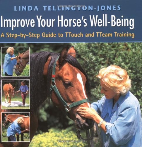 Improve Your Horse's Well-Being: A Step-by-Step Guide to TTouch and TTeam Training by Brand: Trafalgar Square Publishing