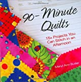 90-Minute Quilts: 15+ Projects You Can Stitch in an Afternoon
