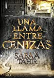 Una llama entre cenizas / An Ember in the Ashes (Spanish Edition)