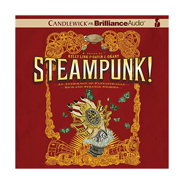 Steampunk! An Anthology of Fantastically Rich and Strange Stories 5