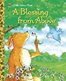 A Blessing from Above (Little Golden Book)