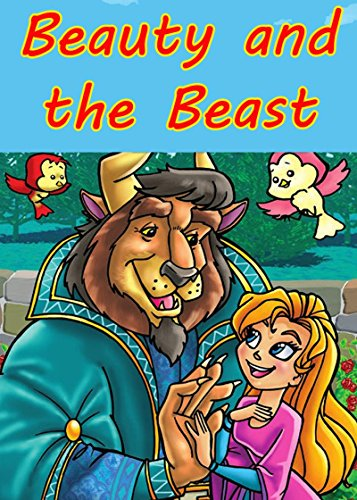 BEAUTY AND THE BEAST. Picture book for children 3-8: The traditional fairy tale illustrated with marvelous drawings of great beauty and imagination for ... Tales, Classic Tales, Beauty and the Beast) (The Four Beasts Of Daniel Chapter 7)