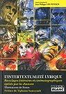 L'intertextualité lyrique Recyclages littéraires et cinématographiques par Ury-Petesch