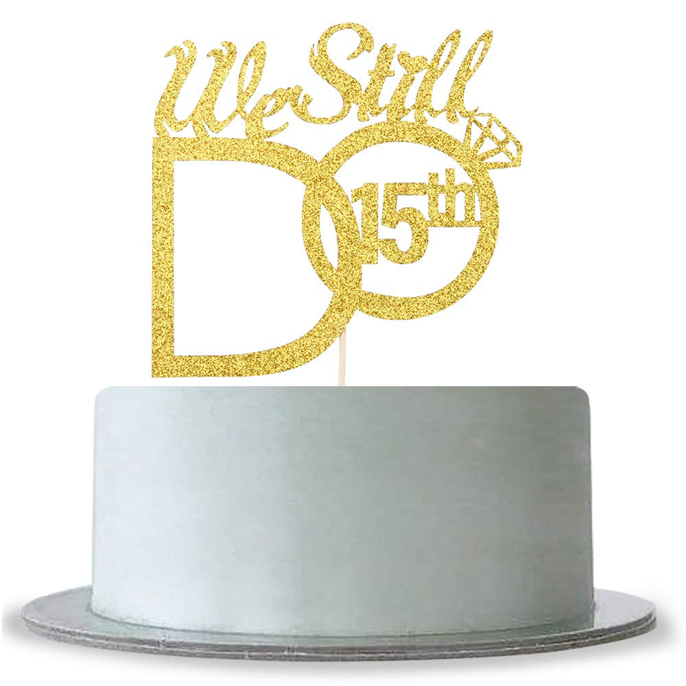 Gold Glitter Renewal Cheers To 15 Years Cake Toppers We Still Do 15th with Diamond Ring Cake Topper Wedding Engagement Party Supplies Cake Decoration WeBenison