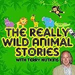 Really Wild Animal Stories | Robert Howes,Lene Lovitch,Les Chappell,Rachel Aston,Mark Robson